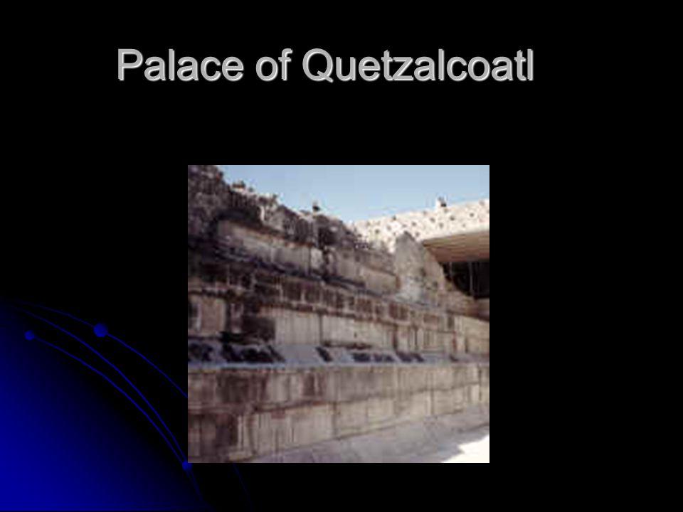 Palace of Quetzalcoatl Palace of Quetzalcoatl