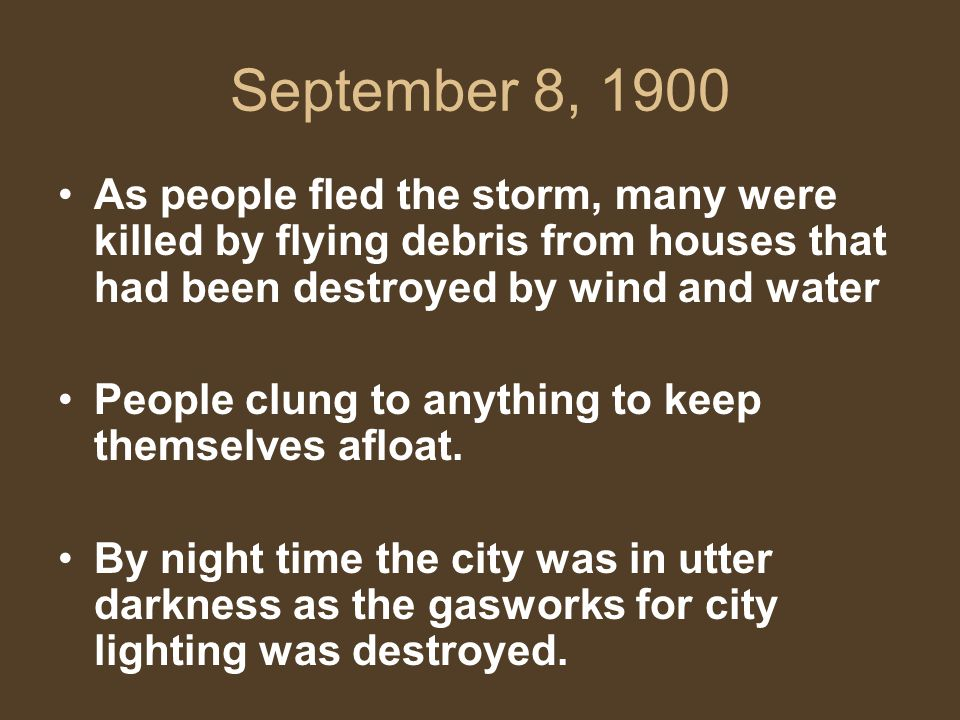 As people fled the storm, many were killed by flying debris from houses that had been destroyed by wind and water People clung to anything to keep themselves afloat.