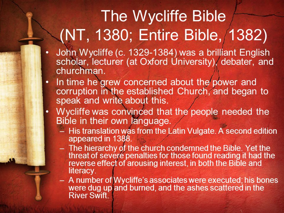The Wycliffe Bible (NT, 1380; Entire Bible, 1382) John Wycliffe (c.
