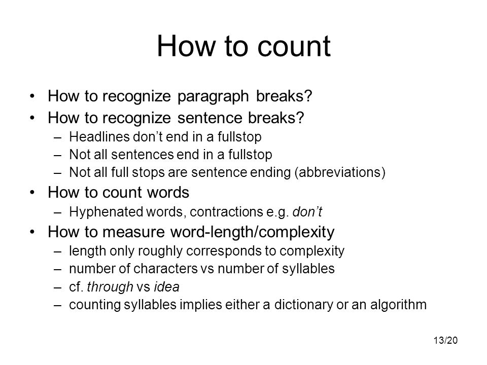 13/20 How to count How to recognize paragraph breaks.