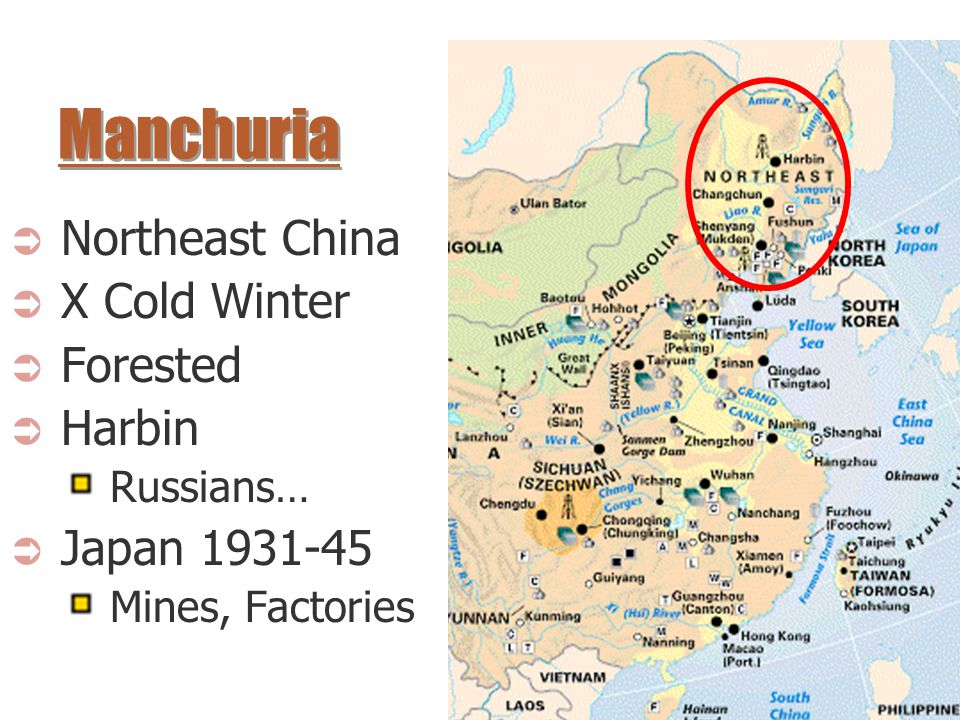 Manchuria  Northeast China  X Cold Winter  Forested  Harbin Russians…  Japan 1931-45 Mines, Factories