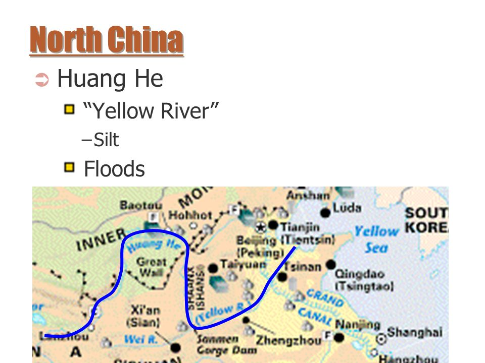 "North China  Huang He ""Yellow River"" –Silt Floods"