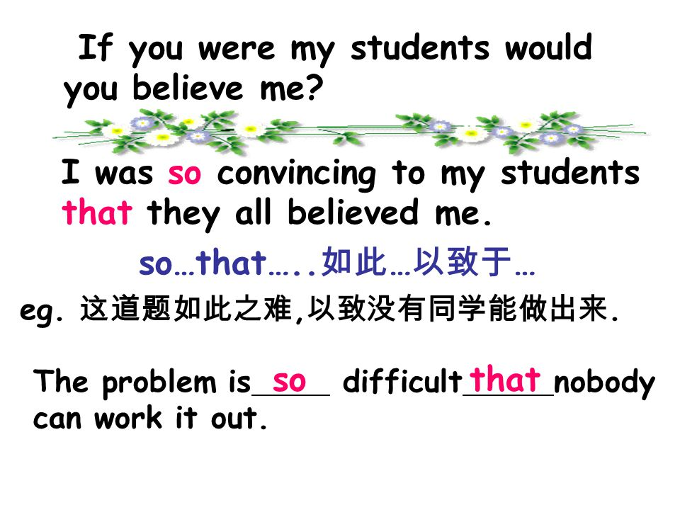 I was so convincing to my students that they all believed me.
