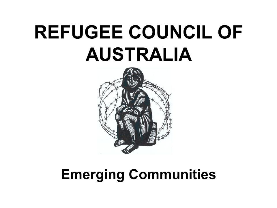 REFUGEE COUNCIL OF AUSTRALIA Emerging Communities
