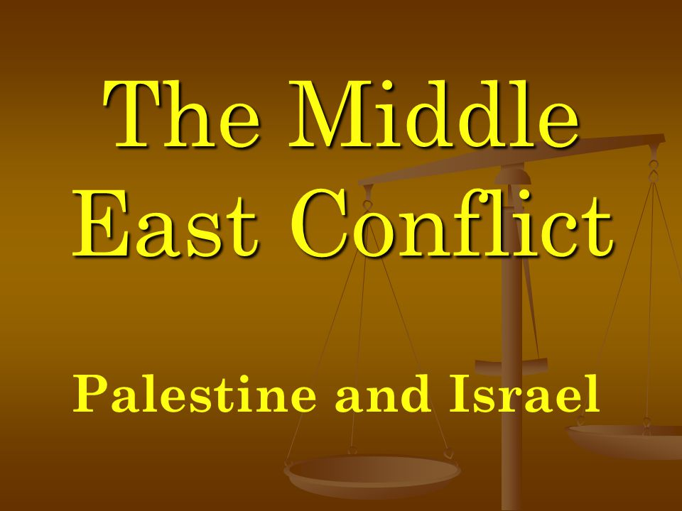 The Middle East Conflict Palestine and Israel