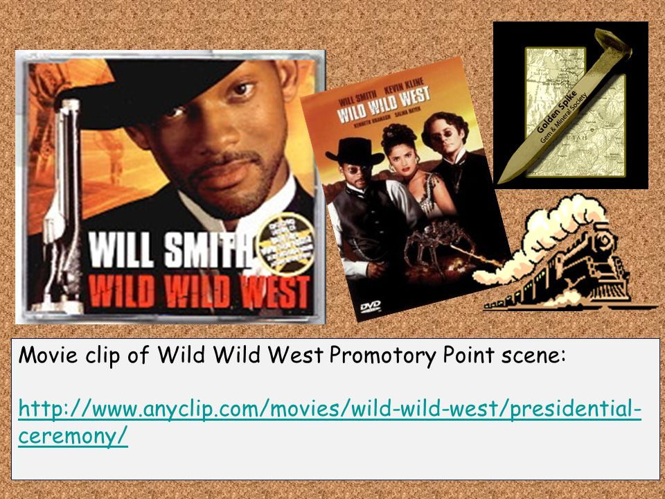 Movie clip of Wild Wild West Promotory Point scene: http://www.anyclip.com/movies/wild-wild-west/presidential- ceremony/