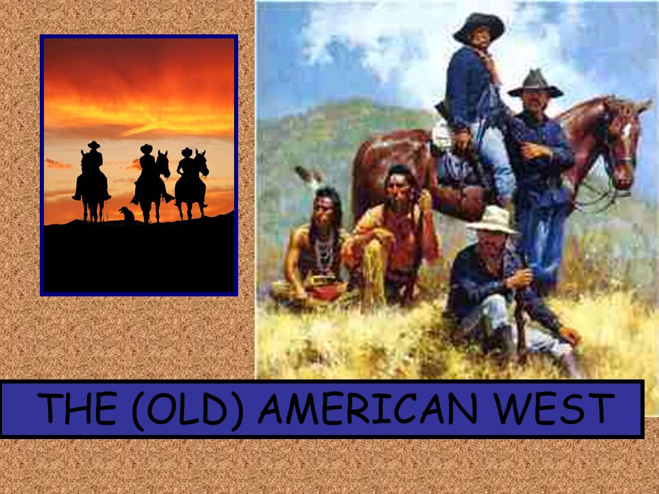 THE (OLD) AMERICAN WEST