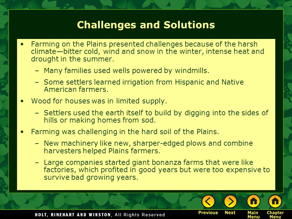 Challenges and Solutions Farming on the Plains presented challenges because of the harsh climate—bitter cold, wind and snow in the winter, intense heat and drought in the summer.