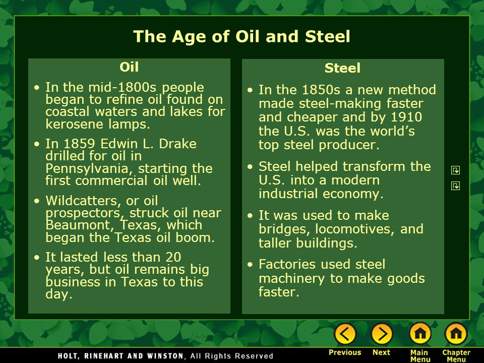 The Age of Oil and Steel Oil In the mid-1800s people began to refine oil found on coastal waters and lakes for kerosene lamps. In 1859 Edwin L. Drake