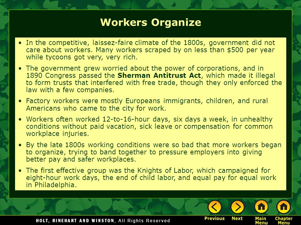In the competitive, laissez-faire climate of the 1800s, government did not care about workers. Many workers scraped by on less than $500 per year whil