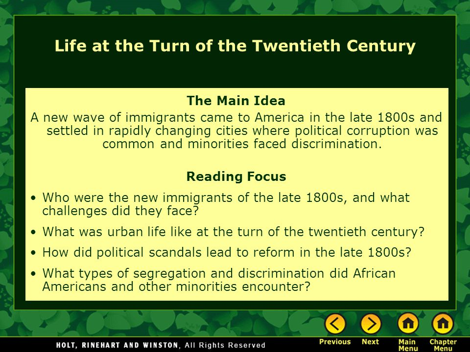 The Main Idea A new wave of immigrants came to America in the late 1800s and settled in rapidly changing cities where political corruption was common