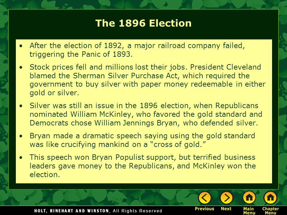 The 1896 Election After the election of 1892, a major railroad company failed, triggering the Panic of 1893. Stock prices fell and millions lost their