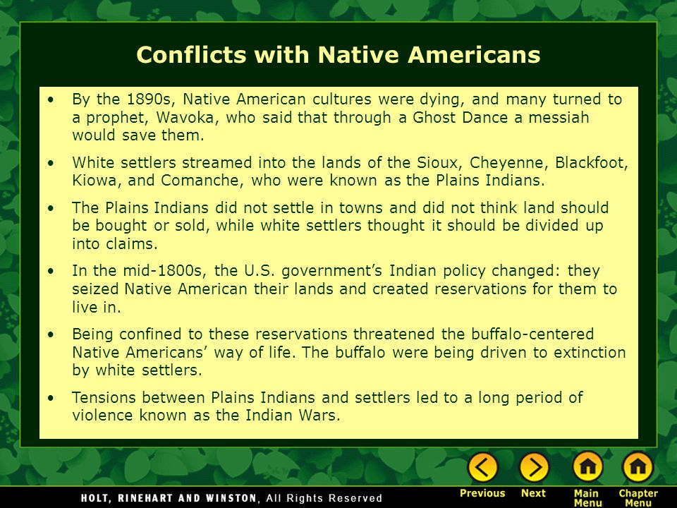 Conflicts with Native Americans By the 1890s, Native American cultures were dying, and many turned to a prophet, Wavoka, who said that through a Ghost
