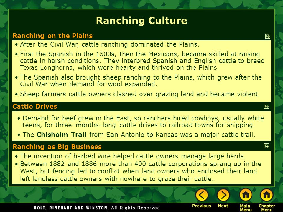 Ranching on the Plains After the Civil War, cattle ranching dominated the Plains.
