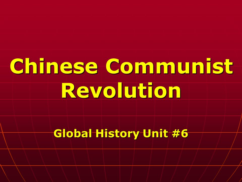 Chinese Communist Revolution Global History Unit #6