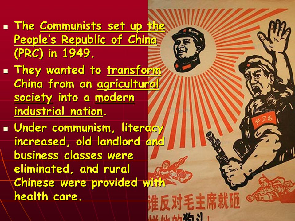 The Communists set up the People's Republic of China (PRC) in 1949.