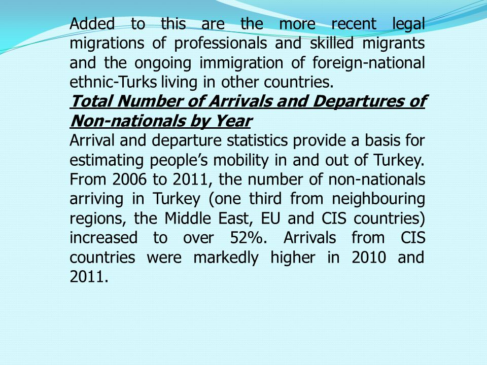 Added to this are the more recent legal migrations of professionals and skilled migrants and the ongoing immigration of foreign-national ethnic-Turks living in other countries.