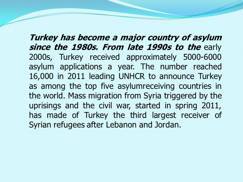Turkey has become a major country of asylum since the 1980s.