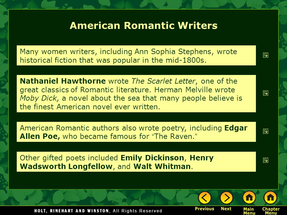 American Romantic Writers Many women writers, including Ann Sophia Stephens, wrote historical fiction that was popular in the mid-1800s. Nathaniel Haw