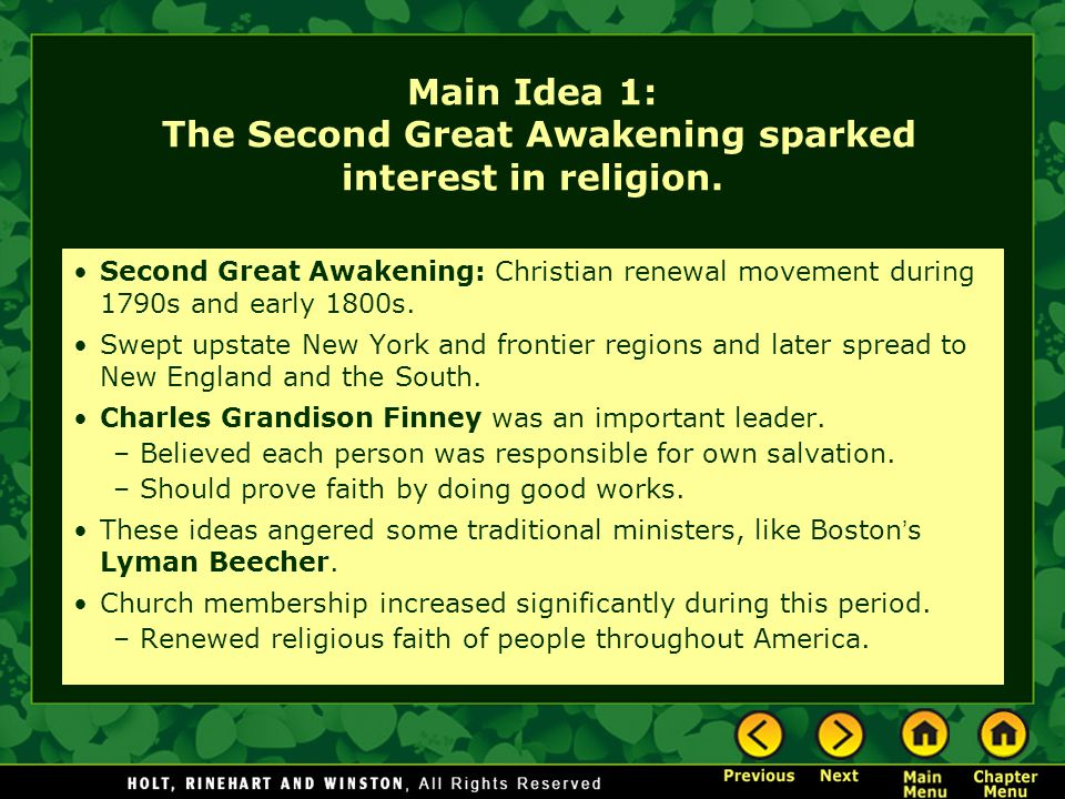 Main Idea 1: The Second Great Awakening sparked interest in religion. Second Great Awakening: Christian renewal movement during 1790s and early 1800s.