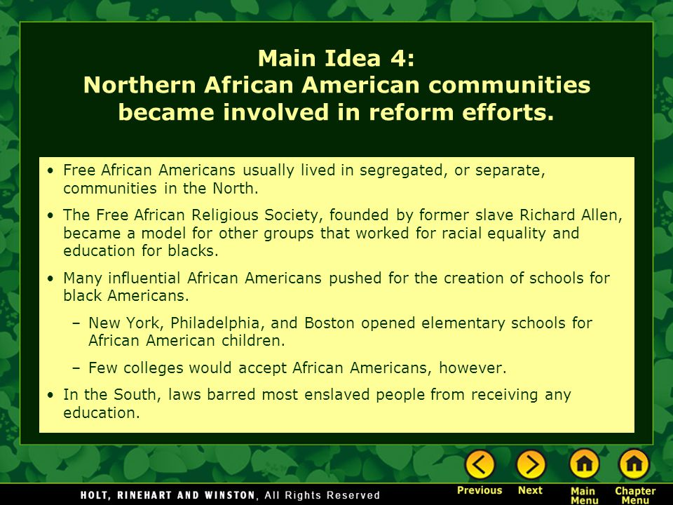 Main Idea 4: Northern African American communities became involved in reform efforts. Free African Americans usually lived in segregated, or separate,