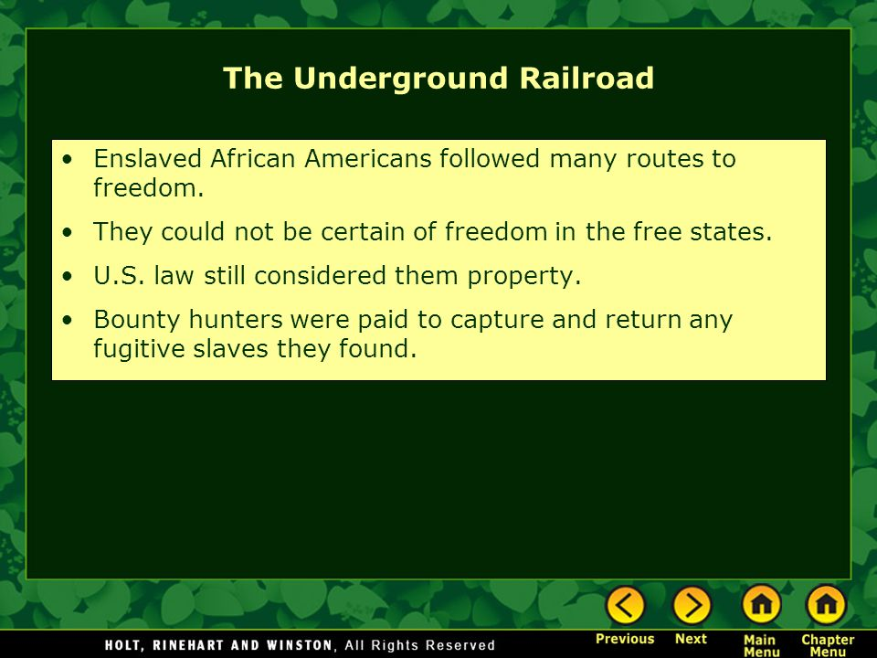 The Underground Railroad Enslaved African Americans followed many routes to freedom. They could not be certain of freedom in the free states. U.S. law