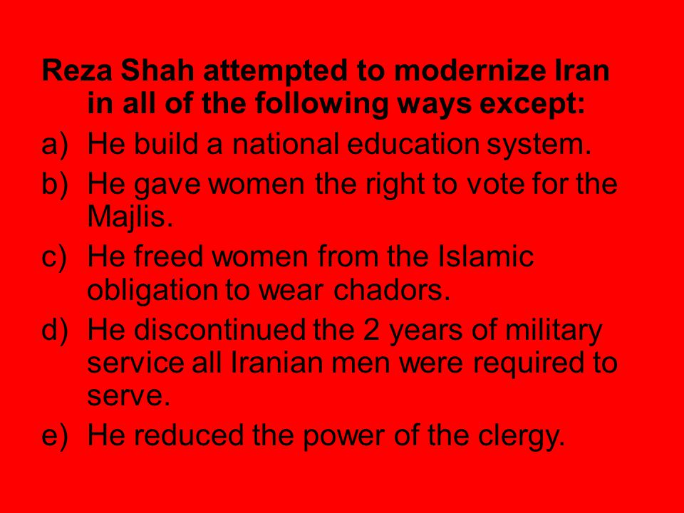 The Islamic Revolution of 1979 caused all of the following events EXCEPT: a)The country's supreme government became truly democratic b)Women were forced to cover their hair and wear chadors c)History books were rewritten d)Families who had come to enjoy Western freedoms fled to Europe and the U.S.