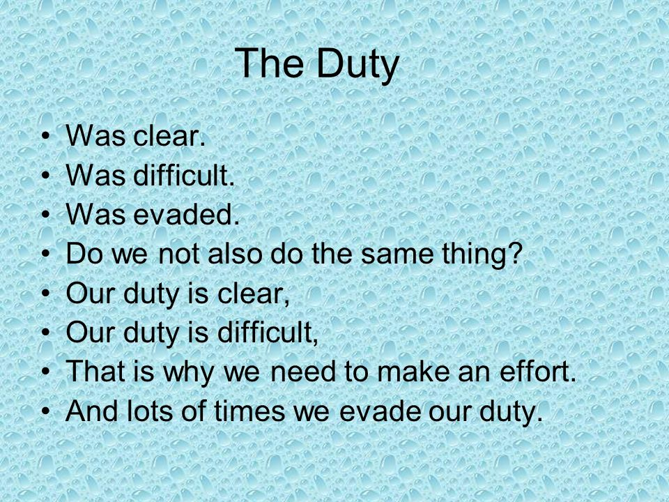The Duty Was clear. Was difficult. Was evaded. Do we not also do the same thing.