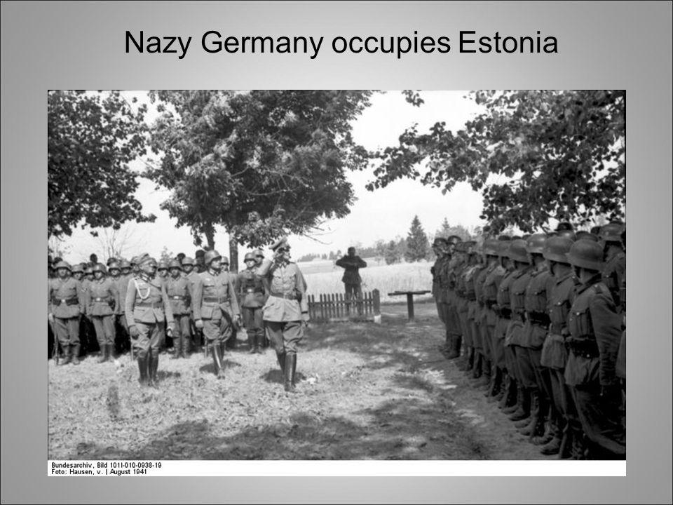 Nazy Germany occupies Estonia