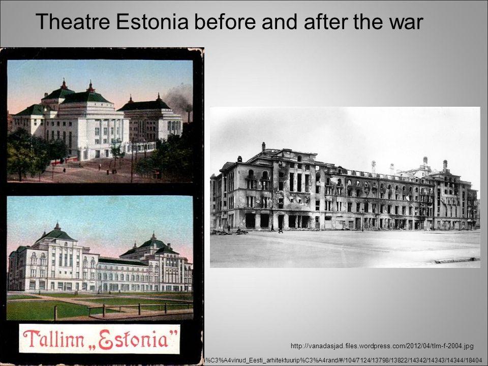 http://www.estonica.org/et/Teises_maailmas%C3%B5jas_h%C3%A4vinud_Eesti_arhitektuurip%C3%A4rand/#/104/7124/13798/13822/14342/14343/14344/18404 Theatre Estonia before and after the war http://vanadasjad.files.wordpress.com/2012/04/tlm-f-2004.jpg