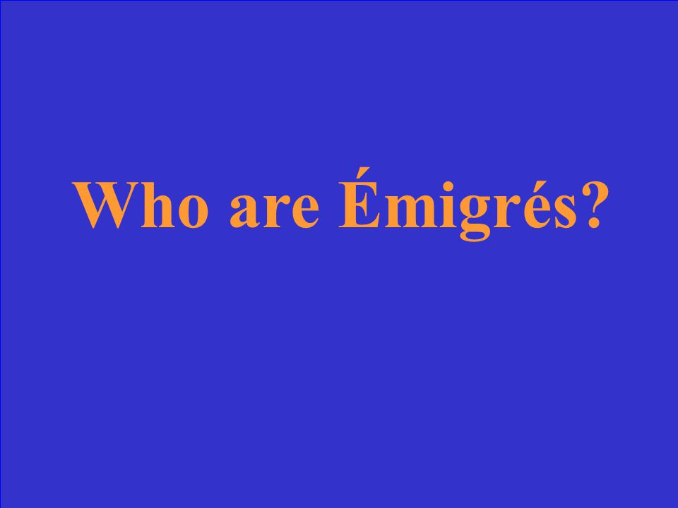 The name for people who fled the country during the French Revolution