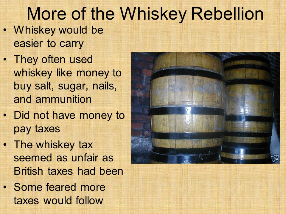 Results of the Whiskey Rebellion Farmers in western Pennsylvania refused to pay the tax Farmers took up arms and chased away the tax collectors Hamilton convinced Washington that troops should be sent to put down the rebellion 13,000 soldiers went into western Pennsylvania The rebels fled before a fight Showed that the National Government had the power and will to enforce laws