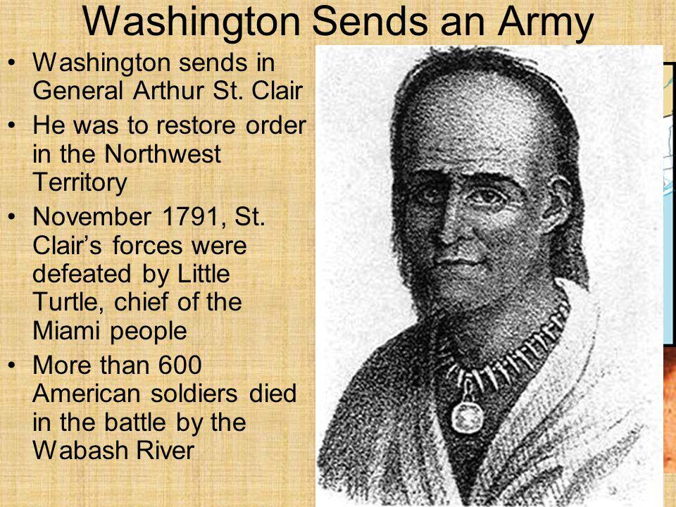 Washington Sends an Army Washington sends in General Arthur St.