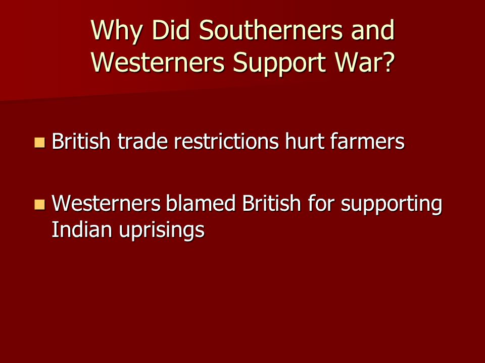Why Did Southerners and Westerners Support War.