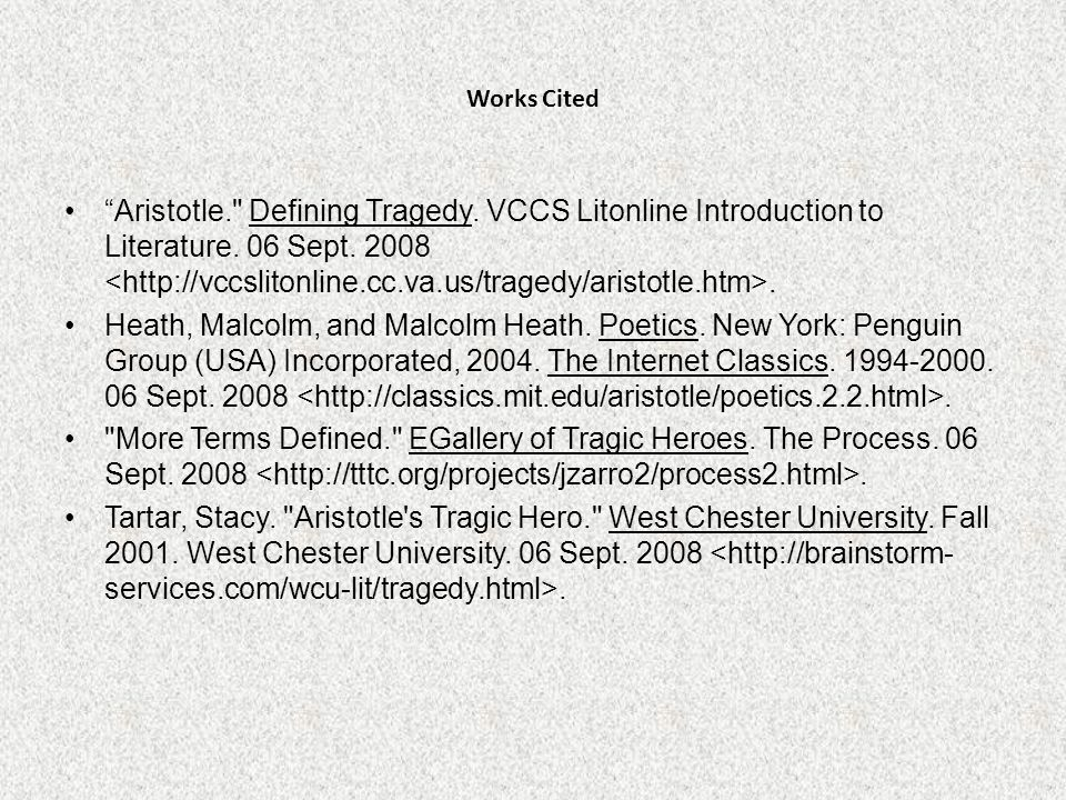 Works Cited Aristotle. Defining Tragedy. VCCS Litonline Introduction to Literature.