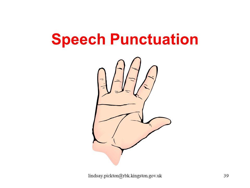 Speech Punctuation lindsay.pickton@rbk.kingston.gov.uk39