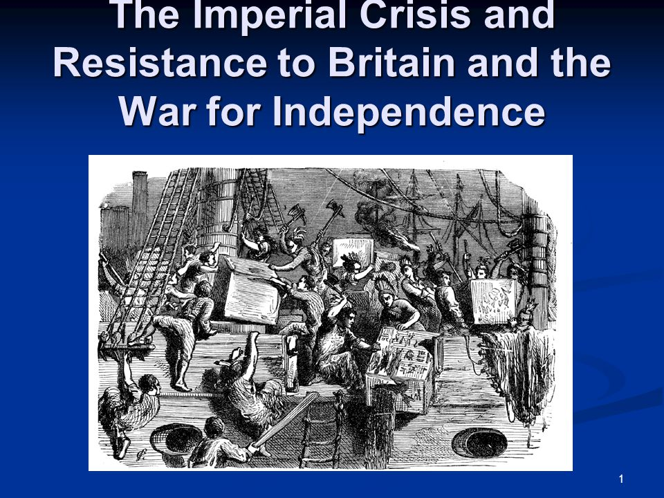 1 The Imperial Crisis and Resistance to Britain and the War for Independence