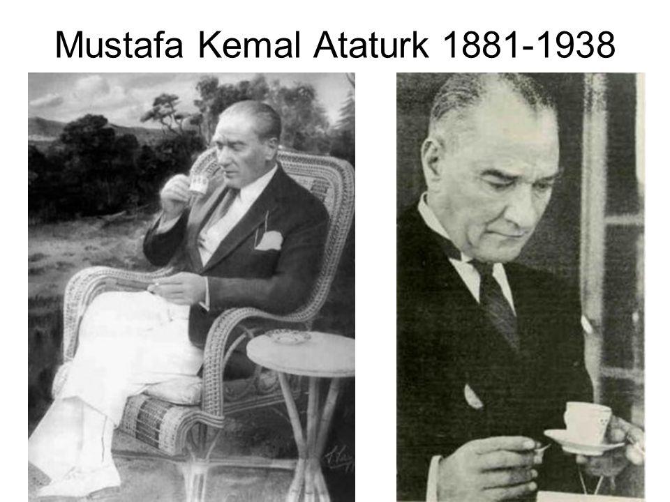 Mustafa Kemal Ataturk 1881-1938