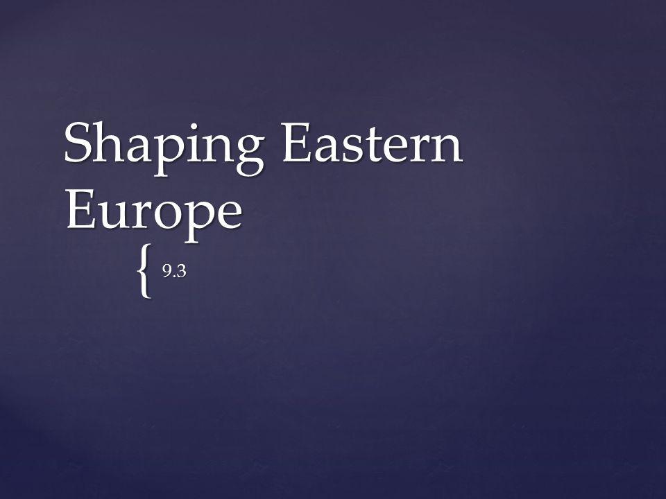 { Shaping Eastern Europe 9.3