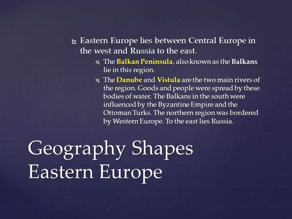  Eastern Europe lies between Central Europe in the west and Russia to the east.