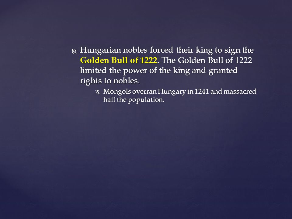  Hungarian nobles forced their king to sign the Golden Bull of 1222.