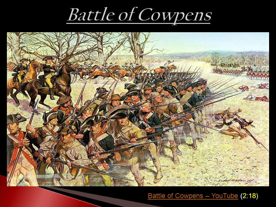 Battle of Cowpens – YouTubeBattle of Cowpens – YouTube (2:18)