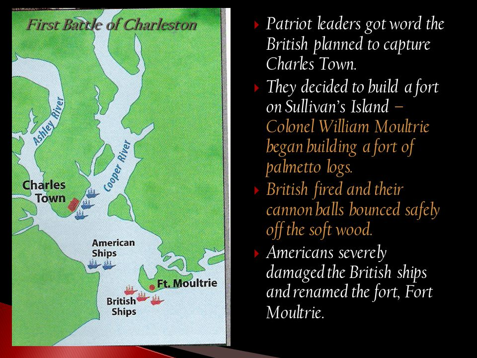  Patriot leaders got word the British planned to capture Charles Town.