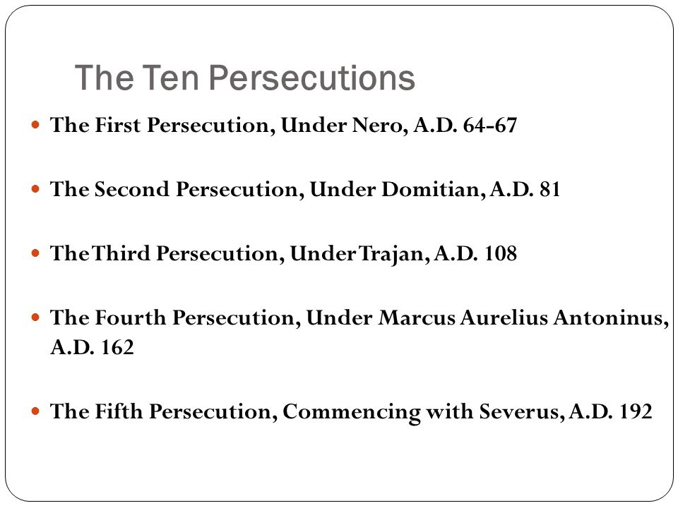 The Ten Persecutions The First Persecution, Under Nero, A.D.
