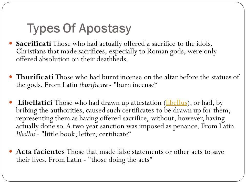 Types Of Apostasy Sacrificati Those who had actually offered a sacrifice to the idols.