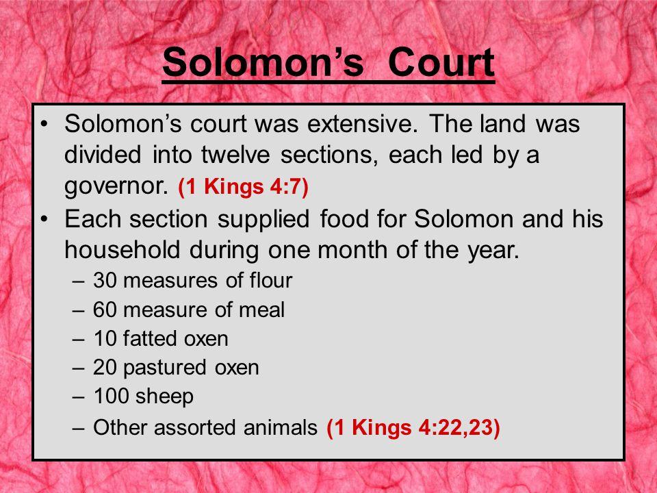 Solomon's Court Solomon's court was extensive.