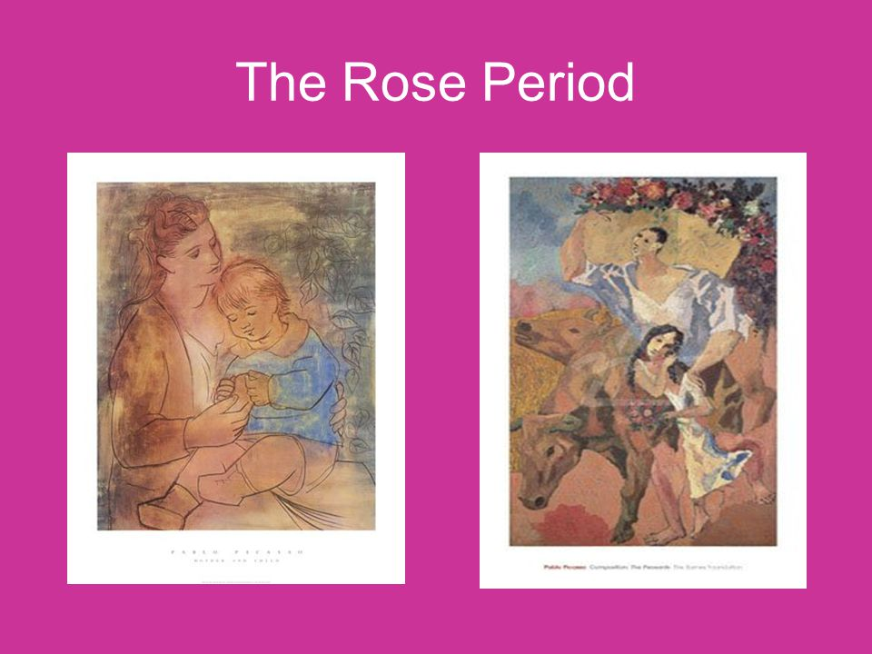 The Rose Period 1905-1906 In 1904, Picasso took interest in the world of circus performers and actors.