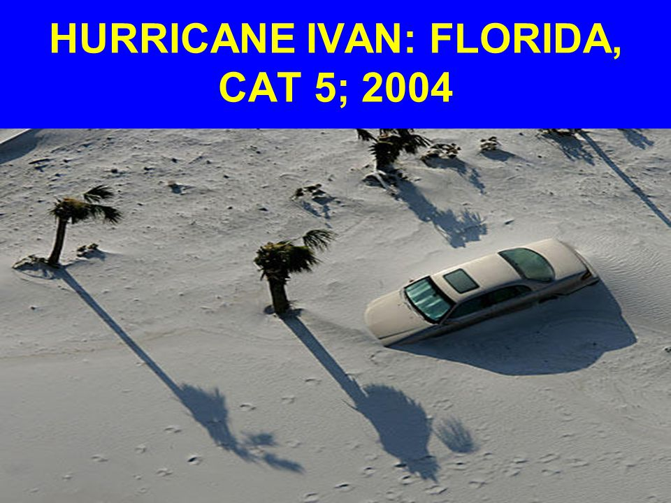 HURRICANE IVAN: FLORIDA, CAT 5; 2004