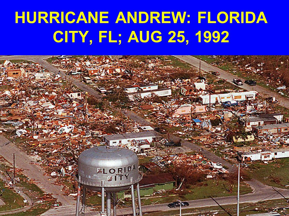 HURRICANE ANDREW: FLORIDA CITY, FL; AUG 25, 1992
