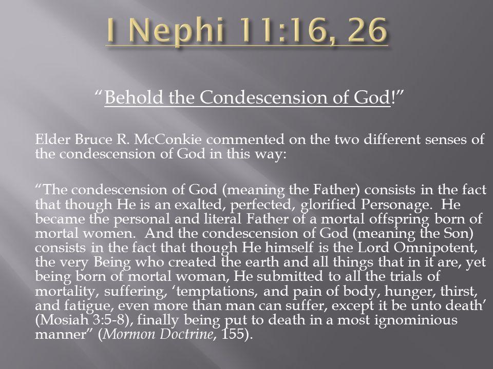 Behold the Condescension of God! Elder Bruce R.